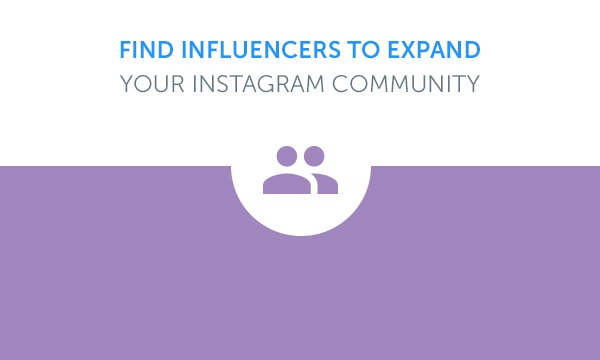 Find Influencers to Expand Your Instagram Community